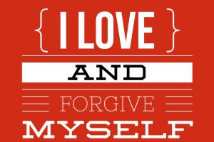 Self-Love Series (Part 2 of 4): Forgiveness of Self